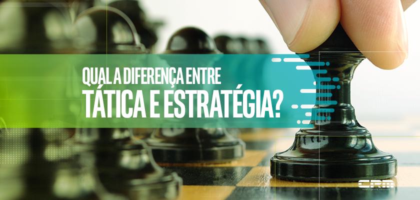 Diferença entre tática e estratégica