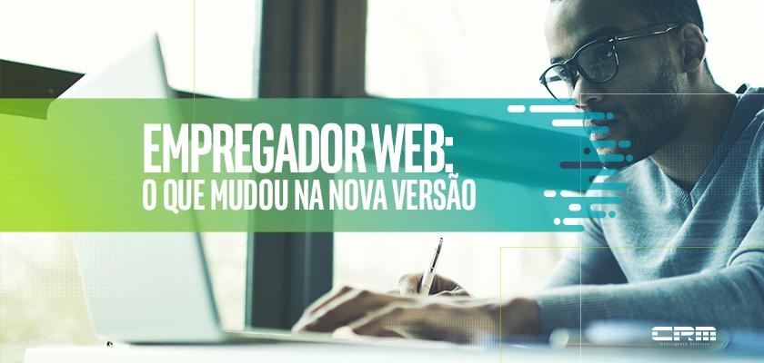 atualização empregador web - o que mudou na nova versão