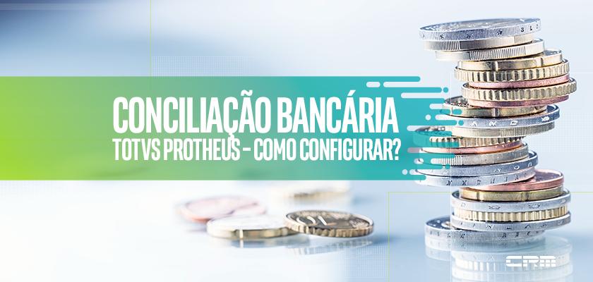 Conciliação Bancária Protheus