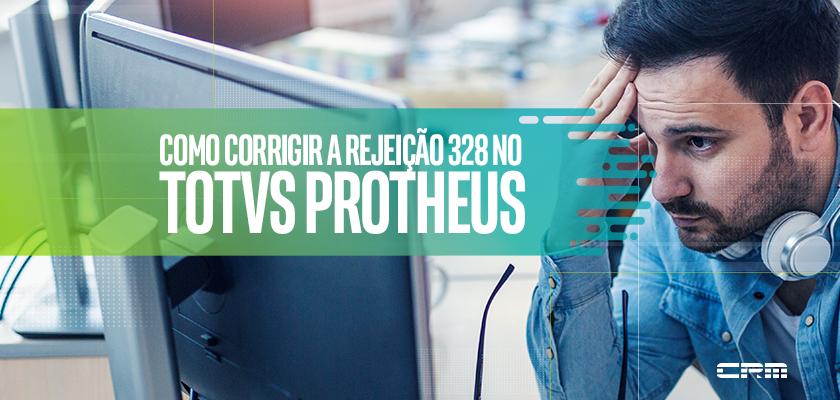 rejeição 328 Protheus